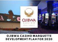 Ojibwa Casino Marquette development plan for 2020